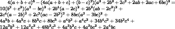$4(a+b+c)^6-(4a(a+b+c)+(b-c)^2)(a^2+2b^2+2c^2+2ab+2ac+6bc)^2=\\ 10(b^2+c^2)(a^2-bc)^2+2b^4(a-2c)^2+2b^2(ab-2c^2)^2+\\ 2c^4(a-2b)^2+2c^2(ac-2b^2)^2+8bc(a^2-3bc)^2+\\ 4a^5b+4a^5c+8b^5c+8bc^5+a^4b^2+a^4c^2+34b^4c^2+34b^2c^4+\\ 12a^3b^3+12a^3c^3+48b^3c^3+4a^3b^2c+4a^3bc^2+2a^4bc$