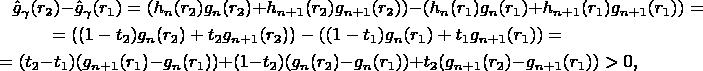 \begin{multline*}\hat g_{\gamma}(r_2)-\hat g_{\gamma}(r_1)=(h_n(r_2)g_n(r_2)+h_{n+1}(r_2)g_{n+1}(r_2))-(h_n(r_1)g_n(r_1)+h_{n+1}(r_1)g_{n+1}(r_1))=\\ =((1-t_2)g_n(r_2)+t_2g_{n+1}(r_2))-((1-t_1)g_n(r_1)+t_1g_{n+1}(r_1))=\\ =(t_2-t_1)(g_{n+1}(r_1)-g_n(r_1))+(1-t_2)(g_n(r_2)-g_n(r_1))+t_2(g_{n+1}(r_2)-g_{n+1}(r_1))>0\text{,}\end{multline*}
