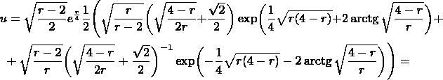 \begin{multline*} u=\sqrt{\frac{r-2}2}e^{\frac r4}\frac 12\Biggl(\sqrt{\frac r{r-2}}\biggl(\sqrt{\frac{4-r}{2r}}+\frac{\sqrt{2}}2\biggr)\exp\biggl(\frac 14\sqrt{r(4-r)}+2\arctg\sqrt{\frac{4-r}r}\biggr)+\\ +\sqrt{\frac{r-2}r}\biggl(\sqrt{\frac{4-r}{2r}}+\frac{\sqrt{2}}2\biggr)^{-1}\exp\biggl(-\frac 14\sqrt{r(4-r)}-2\arctg\sqrt{\frac{4-r}r}\biggr)\Biggr)= \end{multline*}