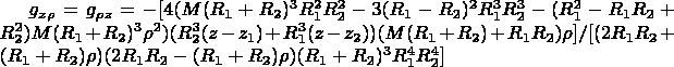 $g_z_\rho =g_\rho _z=  -[4 (M (R_1 + R_2)^3 R_1^2 R_2^2 - 3 (R_1 - R_2)^2 R_1^3 R_2^3 - (R_1^2 - R_1 R_2 + R_2^2) M (R_1 + R_2)^3 \rho ^2) (R_2^3 (z - z_1) + R_1^3 (z - z_2)) (M (R_1 + R_2) + R_1 R_2) \rho ]/[(2 R_1 R_2 + (R_1 + R_2) \rho ) (2 R_1 R_2 - (R_1 + R_2) \rho ) (R_1 + R_2)^3 R_1^4 R_2^4]$