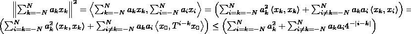 $\left \|\sum_{k = -N}^{N} a_k x_k \right \|^2 = \left<\sum_{k = -N}^{N} a_k x_k,\sum_{i = -N}^{N} a_i x_i \right> =  \left(\sum_{i=k = -N}^{N} a_k^2 \left<x_k,x_k\right> + \sum_{i \ne k = -N}^{N} a_k a_i \left<x_k,x_i\right>\right) = \left(\sum_{i=k = -N}^{N} a_k^2 \left<x_k,x_k\right> + \sum_{i \ne k = -N}^{N} a_k a_i \left<x_0,T^{i-k}x_0\right> \right) \le \left(\sum_{i=k = -N}^{N} a_k^2  + \sum_{i \ne k = -N}^{N} a_k a_i 4^{-|i-k|} \right)$